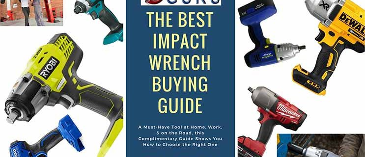 The Quintessential Impact Wrench Buying Guide – Cordless & More