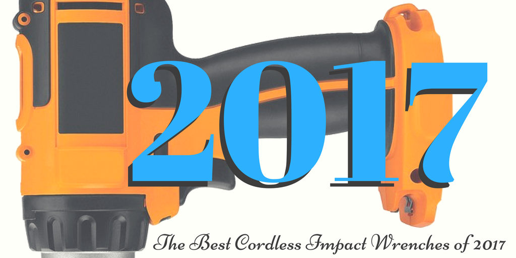 The Best Cordless Impact Wrenches of 2017 reviewed