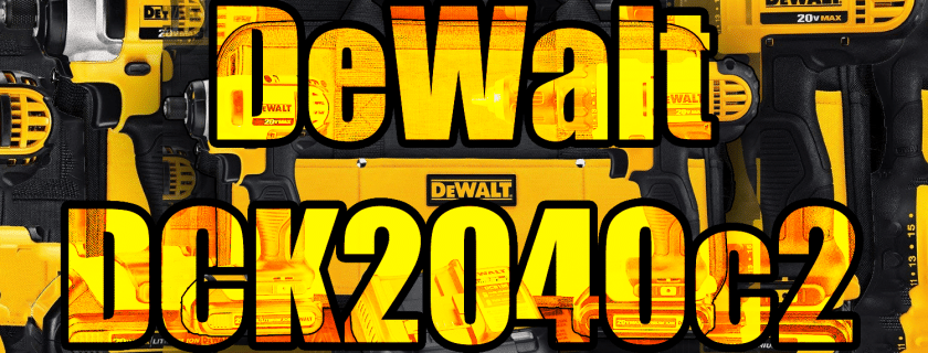 DEWALT DCK240C2 20v Lithium Drill Driver/Impact Combo Kit Review