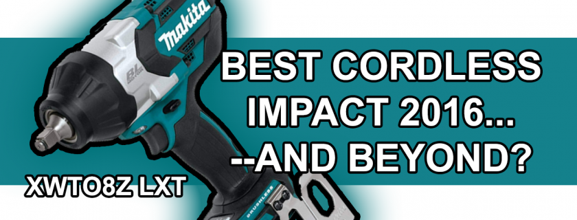 The Makita XWT08Z – Best Cordless Impact Wrench 2016?