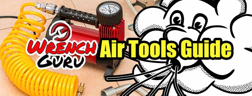 A detailed guide of the most common and helpful air tools