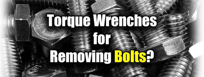 Can You Loosen Bolts with a Torque Wrench?