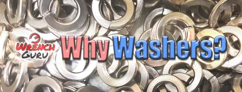 Why Do We Use Washers With Bolts?